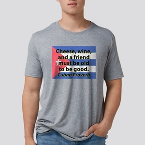 Cheese, Wine, And A Friend T-Shirt