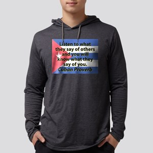 Listen To What They Say Long Sleeve T-Shirt