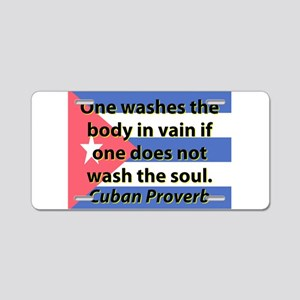 One Washes the Body Aluminum License Plate