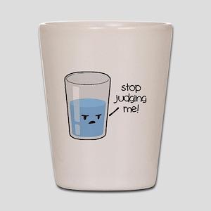 Stop Judging Me Shot Glass