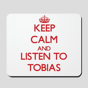 Keep Calm and Listen to Tobias Mousepad