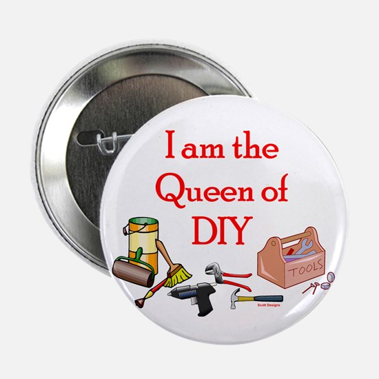 """Queen of D.I.Y. 2.25"""" Button"""