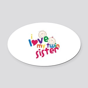 i love my twin sister Oval Car Magnet
