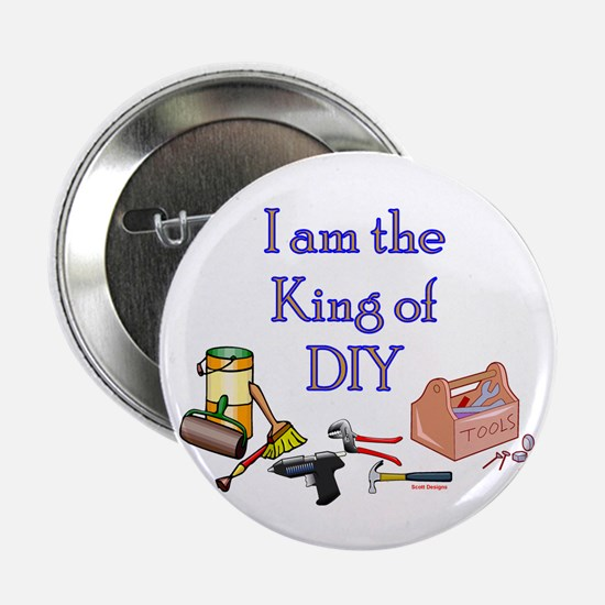 """King of D.I.Y. 2.25"""" Button"""