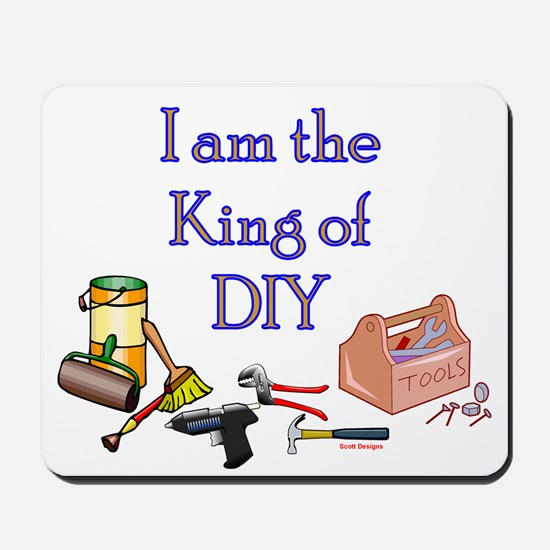 King of D.I.Y. Mousepad