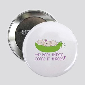 "tHe best tHinGs come in tHRess! 2.25"" Button"