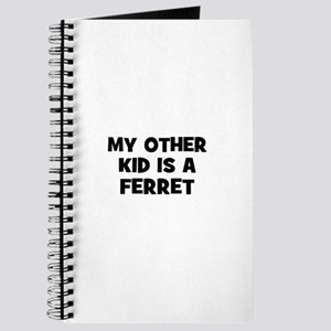 my other kid is a ferret Journal
