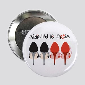 "Addicted To Shoes 2.25"" Button"