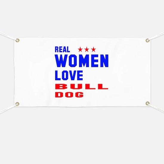 Real Women Love Bull Dog Banner