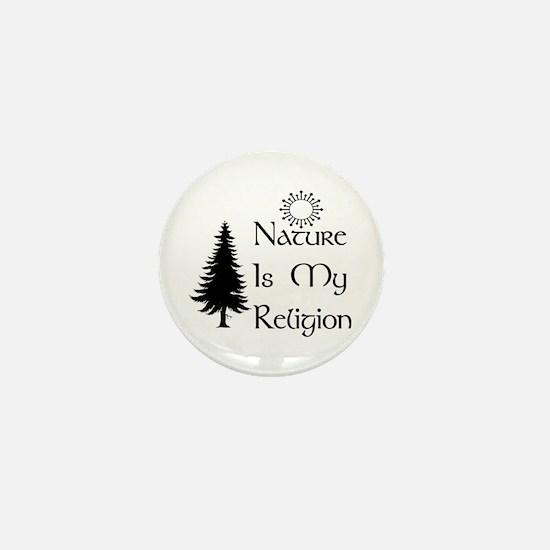 Nature Is My Religion Mini Button