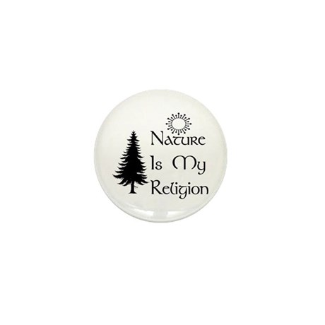 Nature Is My Religion Mini Button (100 pack)
