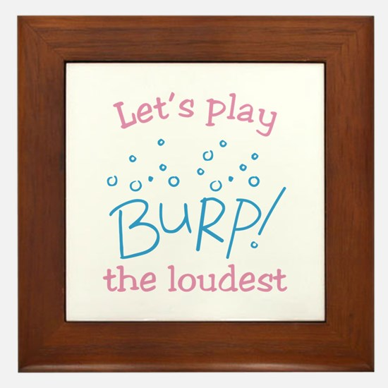 Lets Play Burp! the loudest Framed Tile