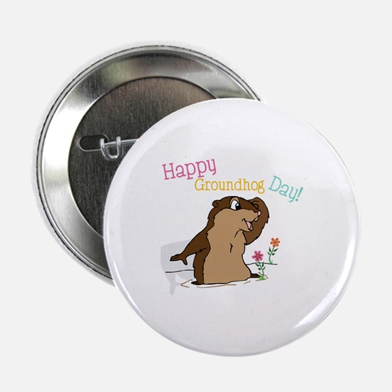 "Happy Groundhog Day 2.25"" Button"