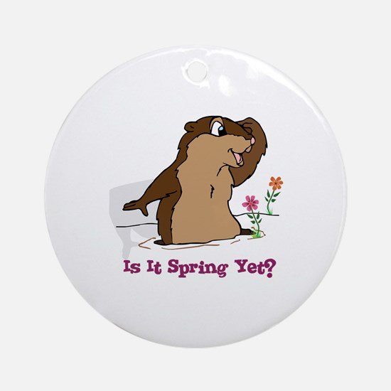 Is It Spring Yet Ornament (Round)