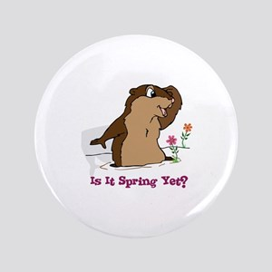 """Is It Spring Yet 3.5"""" Button"""