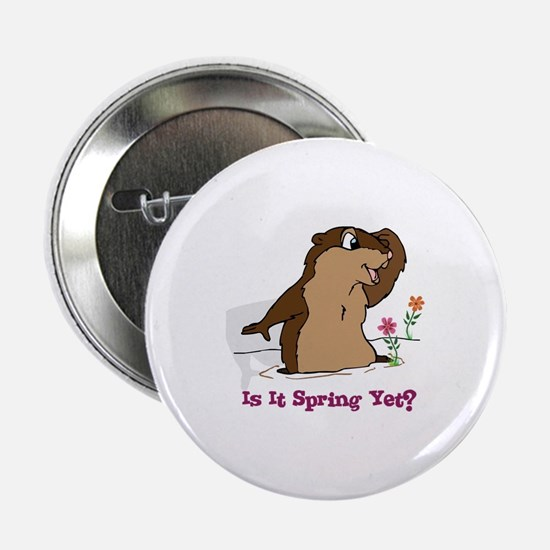 "Is It Spring Yet 2.25"" Button"