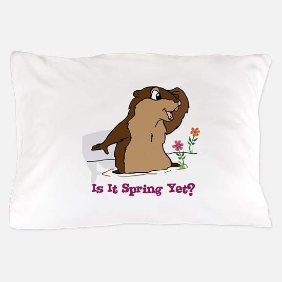 Is It Spring Yet Pillow Case
