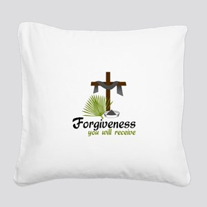 Forgiveness You Will Receive Square Canvas Pillow