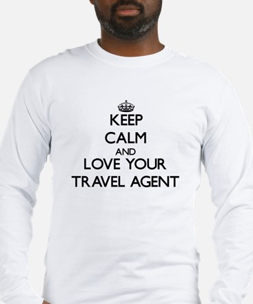 Keep Calm and Love your Travel Agent Long Sleeve T