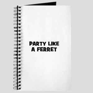 party like a ferret Journal