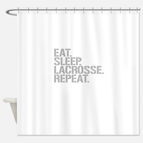 Eat Sleep Lacrosse Repeat Shower Curtain