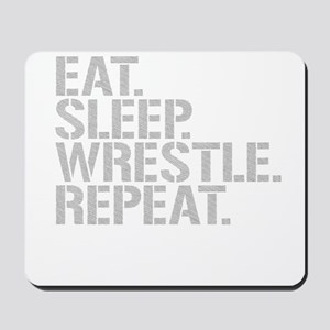 Eat Sleep Wrestle Repeat Mousepad