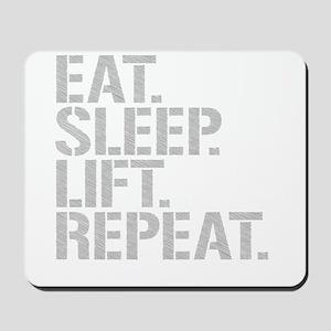 Eat Sleep Lift Repeat Mousepad