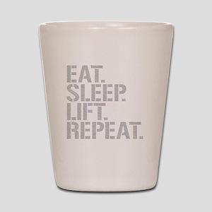 Eat Sleep Lift Repeat Shot Glass