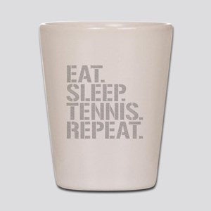 Eat Sleep Tennis Repeat Shot Glass