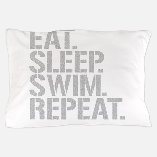 Eat Sleep Swim Repeat Pillow Case