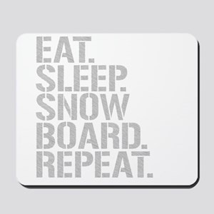 Eat Sleep Snowboard Repeat Mousepad