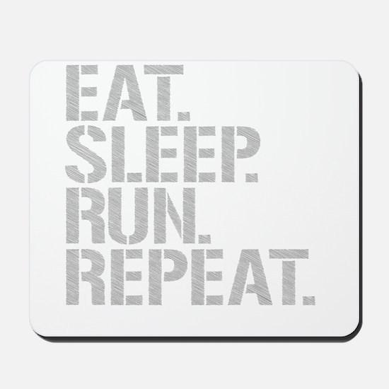 Eat Sleep Run Repeat Mousepad