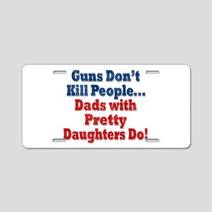 Dads with Pretty Daughters Funny Fathers Day Alumi