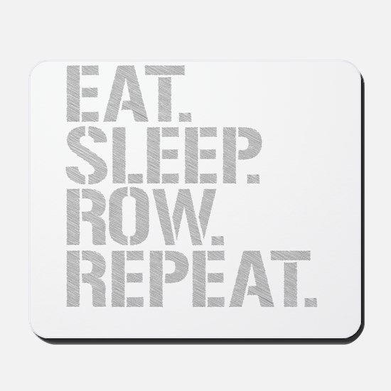 Eat Sleep Row Repeat Mousepad