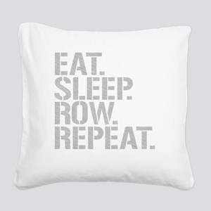 Eat Sleep Row Repeat Square Canvas Pillow