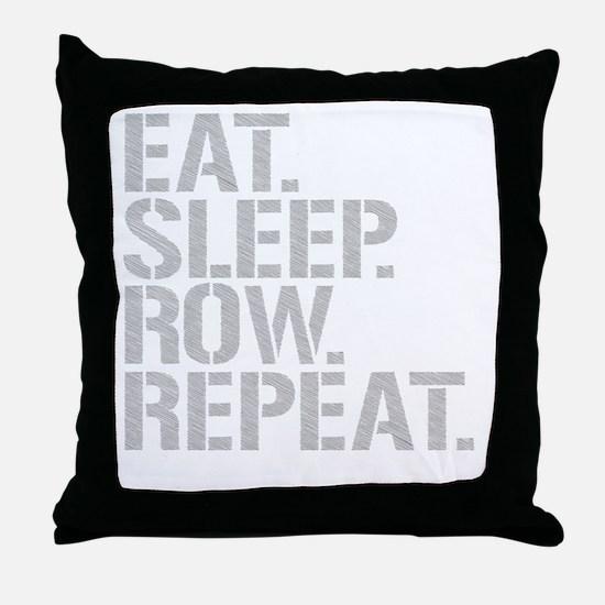 Eat Sleep Row Repeat Throw Pillow