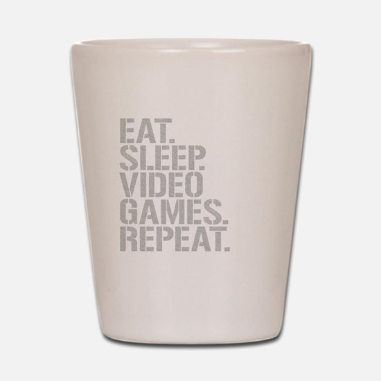 Eat Sleep Video Games Repeat Shot Glass