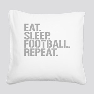 Eat Sleep Football Repeat Square Canvas Pillow