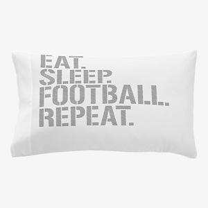 Eat Sleep Football Repeat Pillow Case