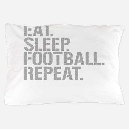 Eat Sleep Football Repeat Pillow Case