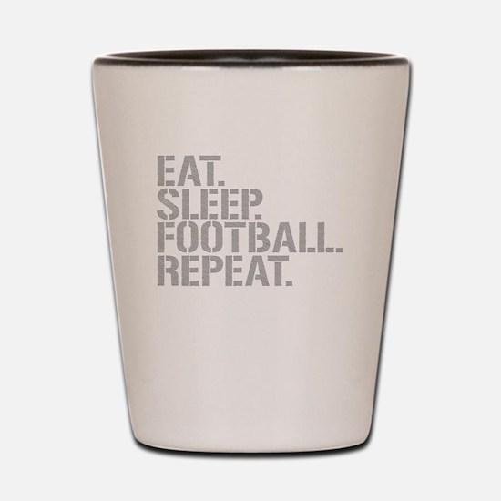 Eat Sleep Football Repeat Shot Glass