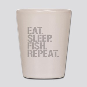 Eat Sleep Fish Repeat Shot Glass