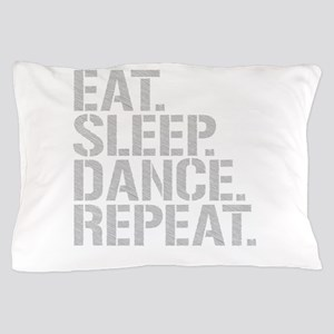 Eat Sleep Dance Repeat Pillow Case