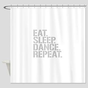 Eat Sleep Dance Repeat Shower Curtain