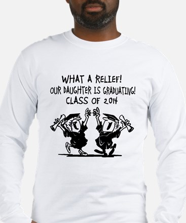 What a Relief - Daughter - Cla Long Sleeve T-Shirt