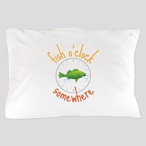 Fish OClock Somewhere Pillow Case