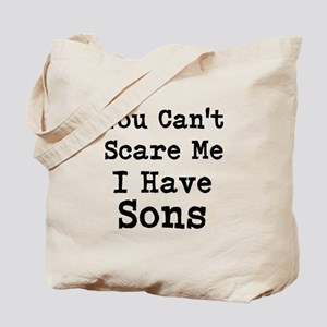 You Cant Scare Me I Have Sons Tote Bag