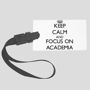 Keep Calm And Focus On Academia Luggage Tag