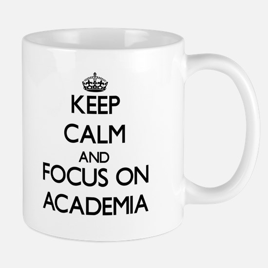 Keep Calm And Focus On Academia Mugs