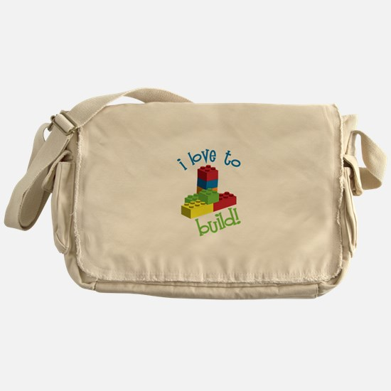 I Love To Build Messenger Bag